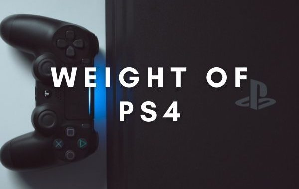 Weight of Play Station 4